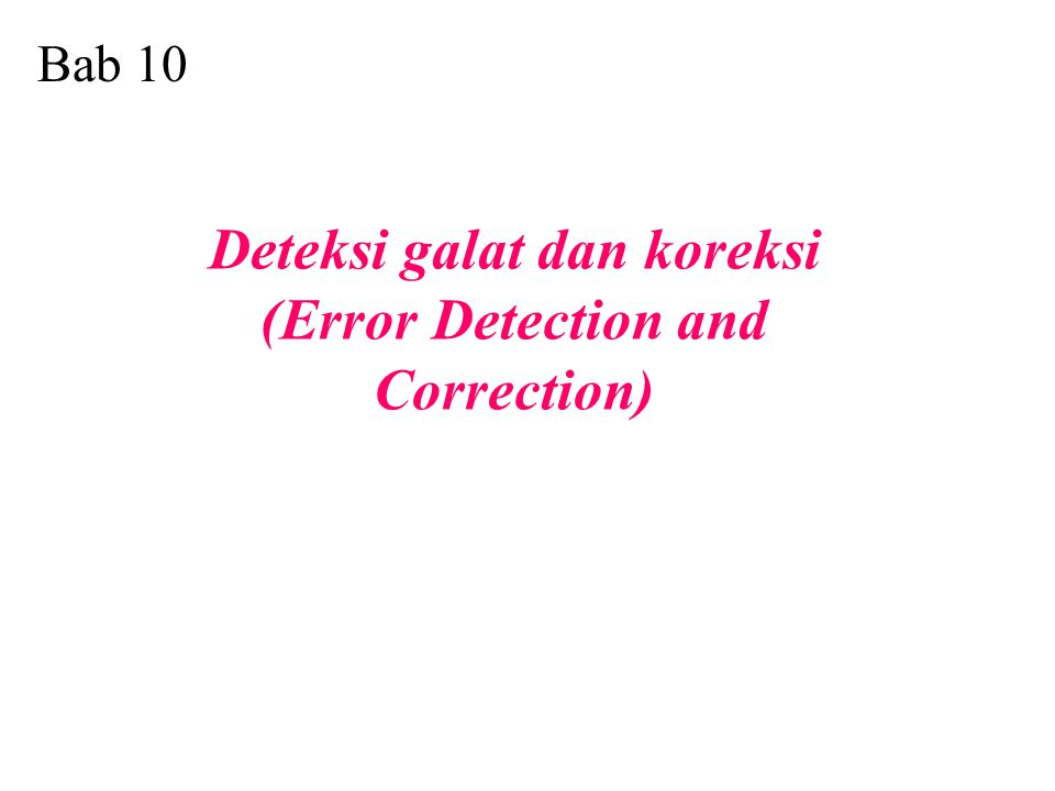 Deteksi galat dan koreksi (Error Detection and Correction)