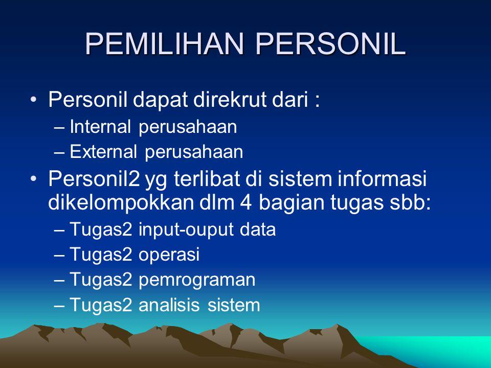PEMILIHAN PERSONIL Personil dapat direkrut dari :