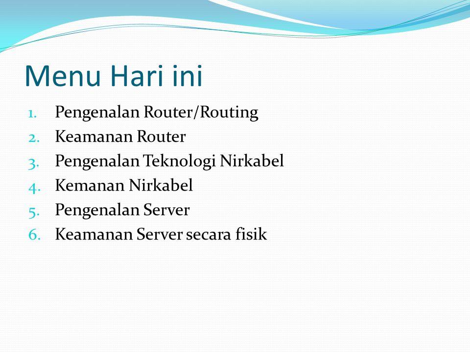 Menu Hari ini Pengenalan Router/Routing Keamanan Router