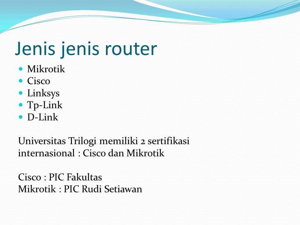 Jenis jenis router Mikrotik Cisco Linksys Tp-Link D-Link