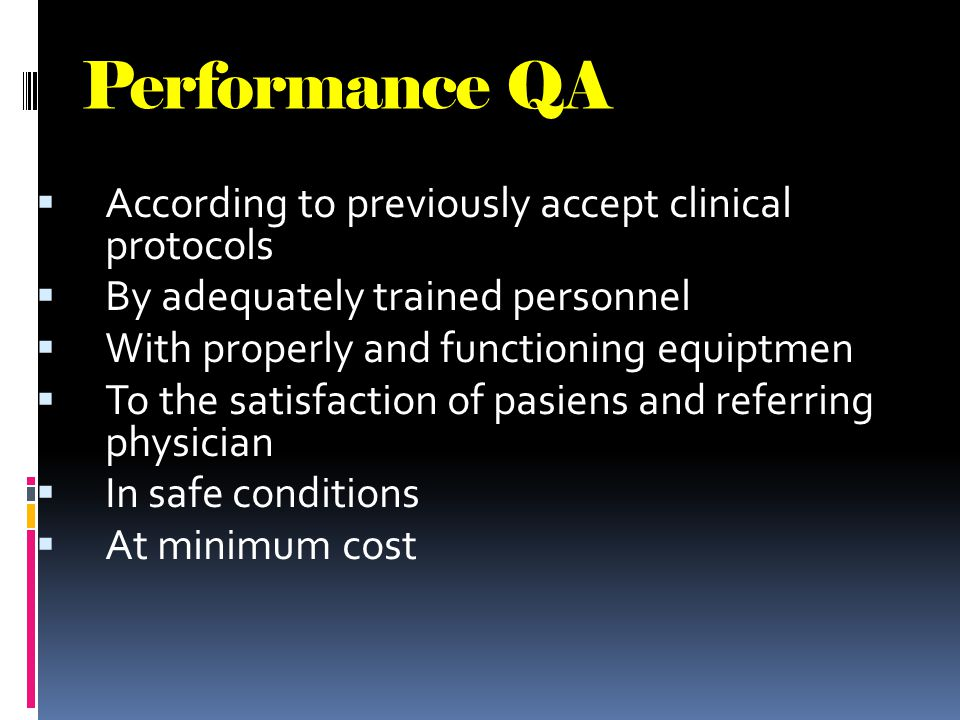 Performance QA According to previously accept clinical protocols