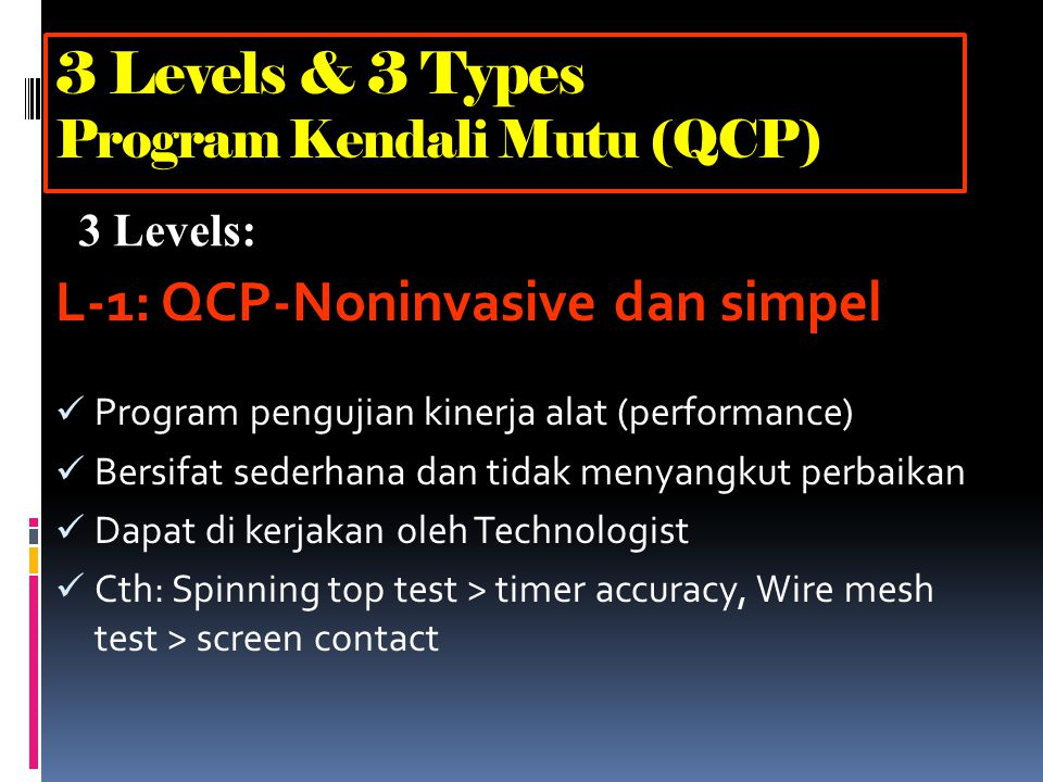3 Levels & 3 Types Program Kendali Mutu (QCP)