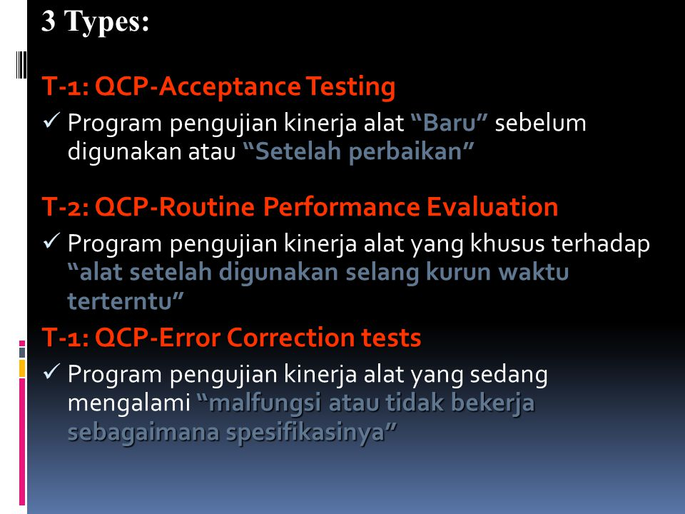 3 Types: T-1: QCP-Acceptance Testing