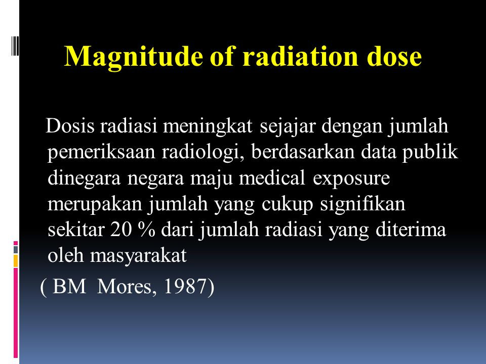 Magnitude of radiation dose