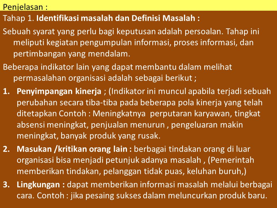 Penjelasan : Tahap 1. Identifikasi masalah dan Definisi Masalah :