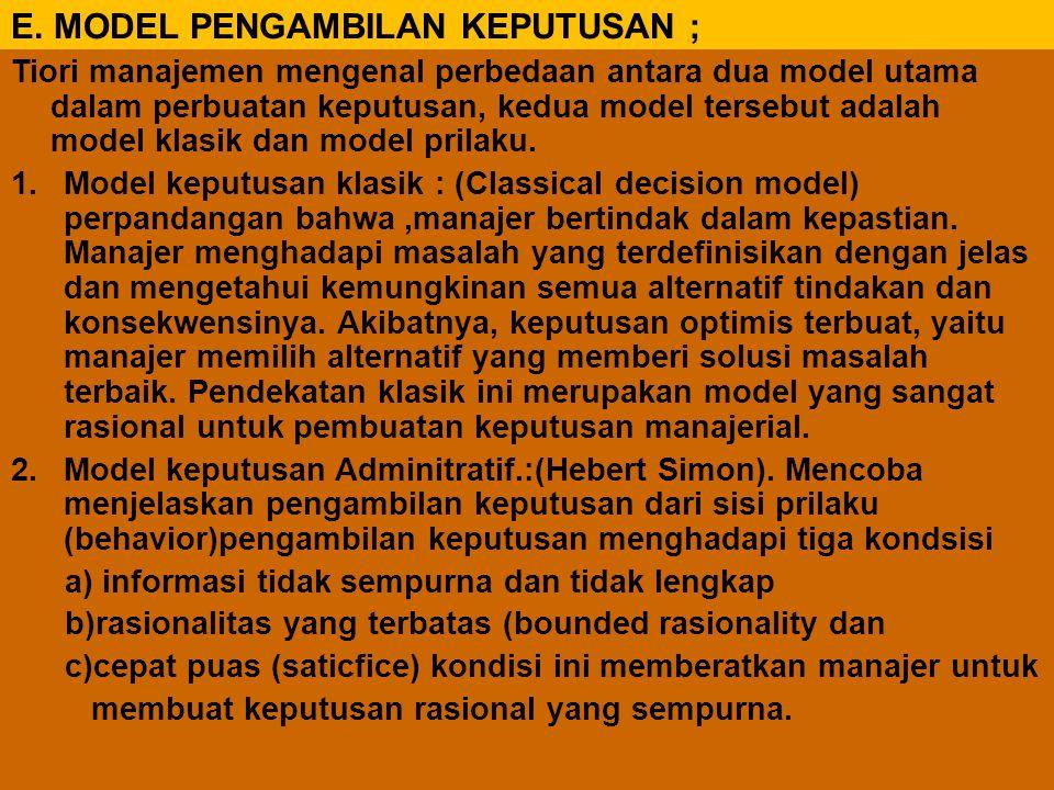 E. MODEL PENGAMBILAN KEPUTUSAN ;