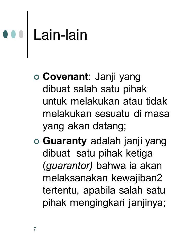 Lain-lain Covenant: Janji yang dibuat salah satu pihak untuk melakukan atau tidak melakukan sesuatu di masa yang akan datang;