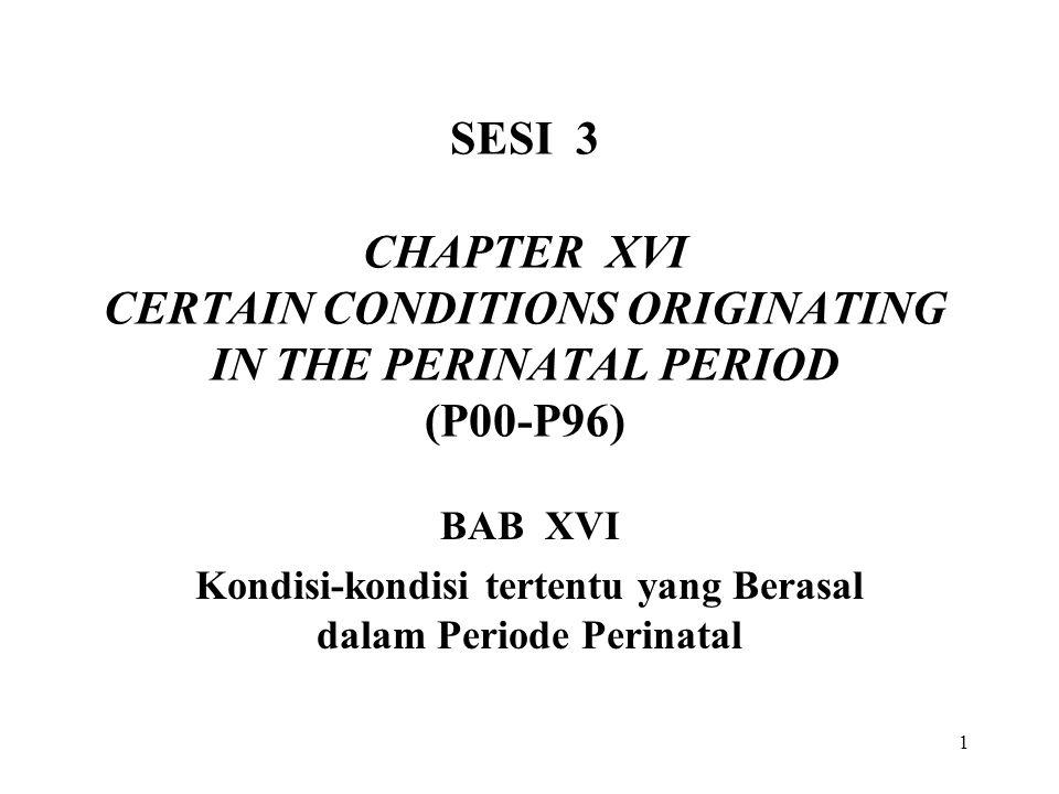 BAB XVI Kondisi-kondisi tertentu yang Berasal dalam Periode Perinatal