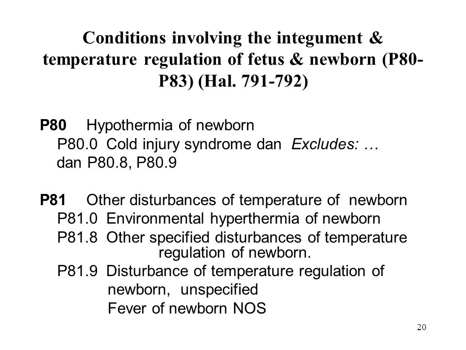 Conditions involving the integument & temperature regulation of fetus & newborn (P80-P83) (Hal. 791-792)