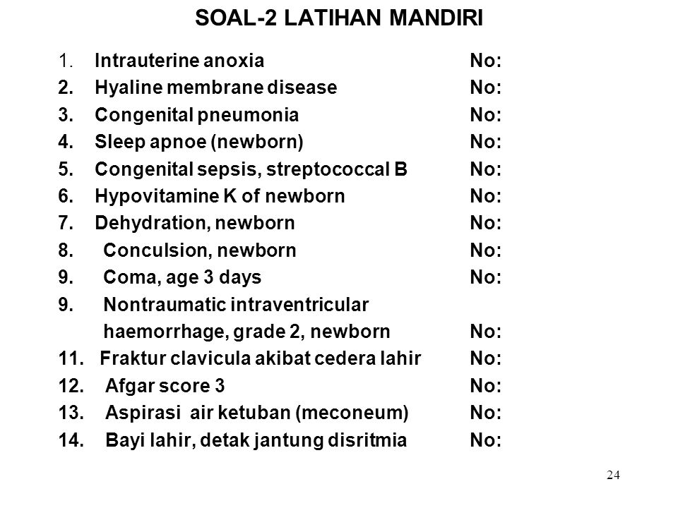 SOAL-2 LATIHAN MANDIRI 1. Intrauterine anoxia No: