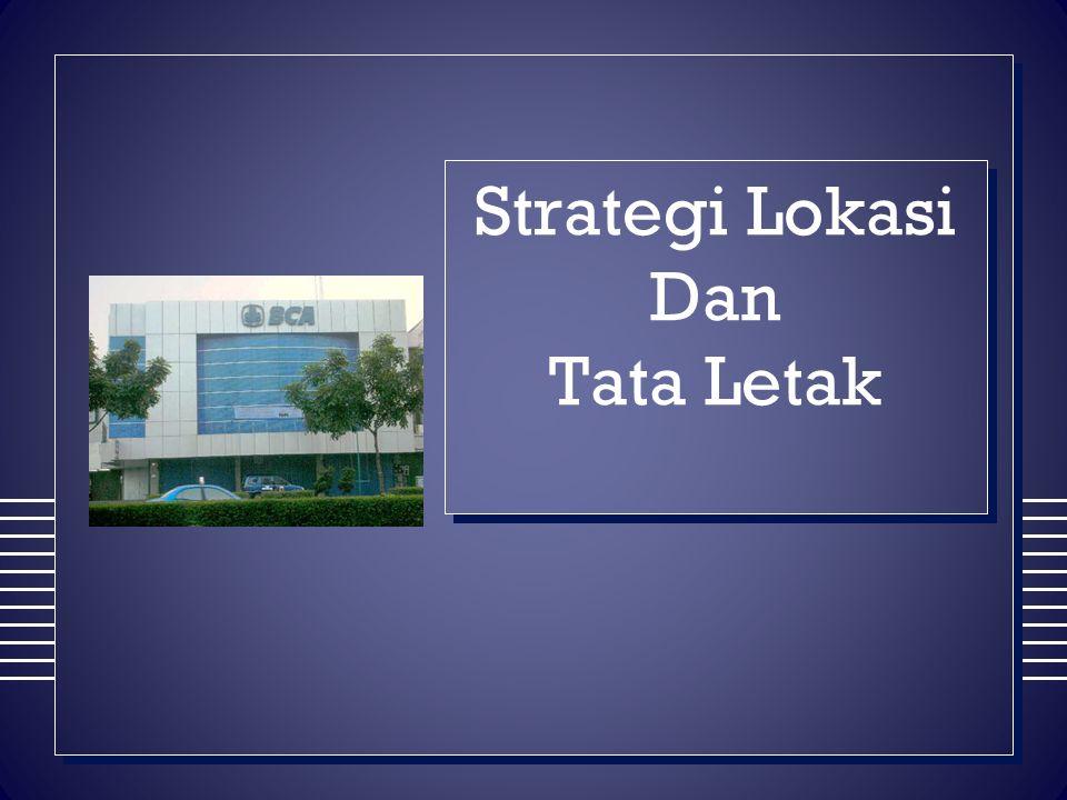 Strategi Lokasi Dan Tata Letak
