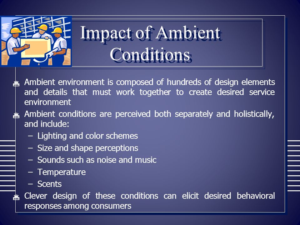 Impact of Ambient Conditions
