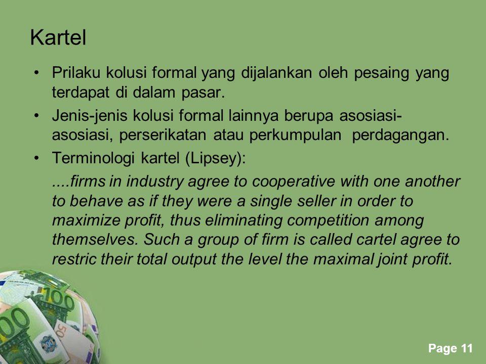 Kartel Prilaku kolusi formal yang dijalankan oleh pesaing yang terdapat di dalam pasar.