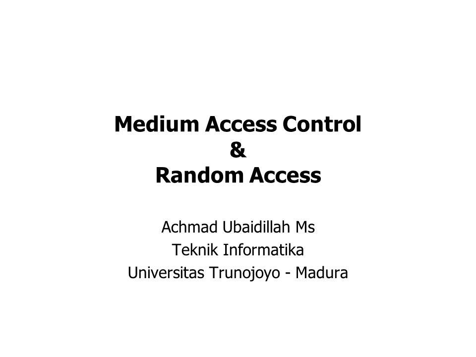 Medium Access Control & Random Access