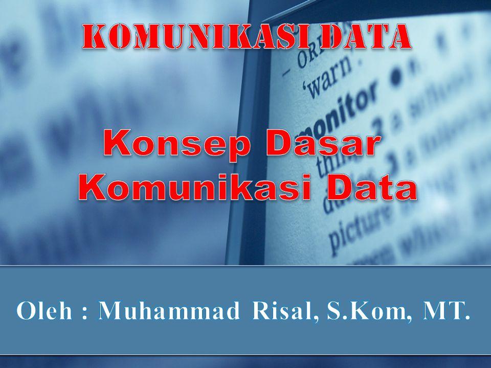 Oleh : Muhammad Risal, S.Kom, MT.