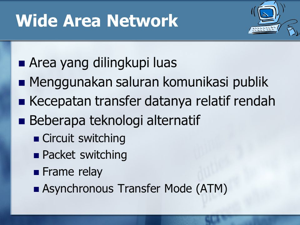 Wide Area Network Area yang dilingkupi luas