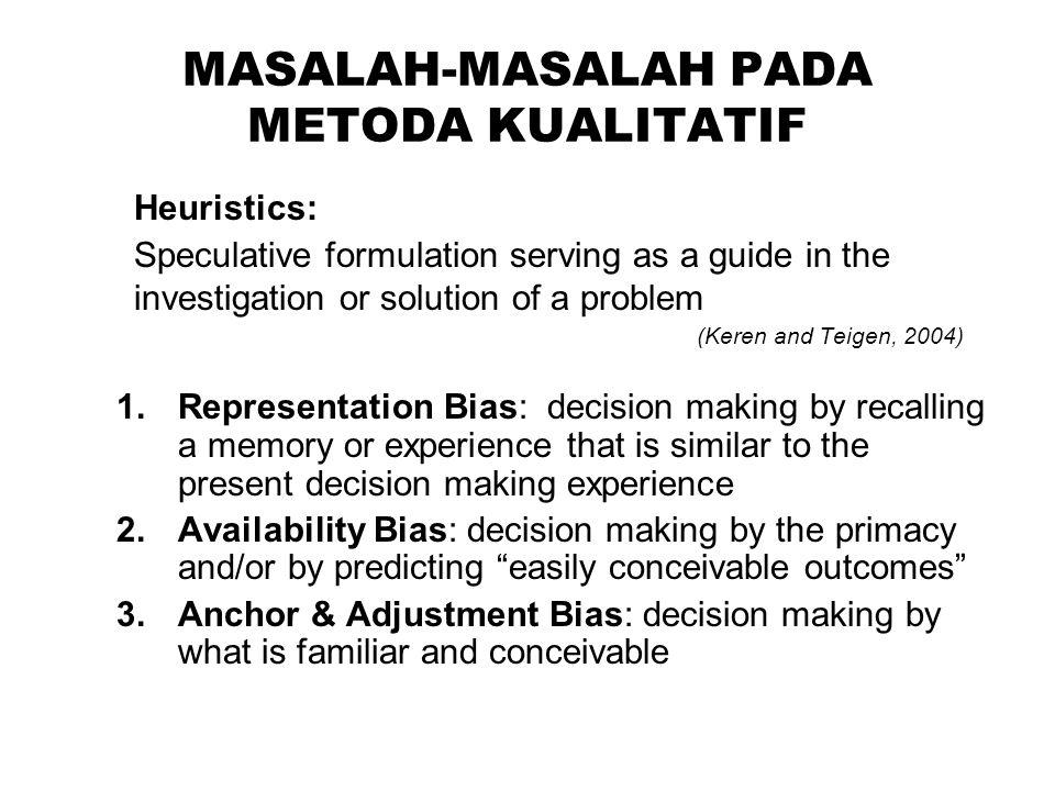MASALAH-MASALAH PADA METODA KUALITATIF