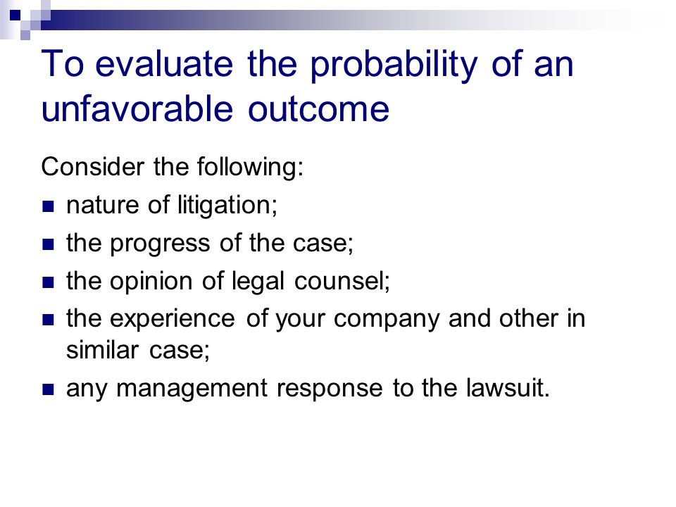 To evaluate the probability of an unfavorable outcome