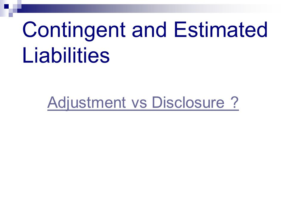 Contingent and Estimated Liabilities