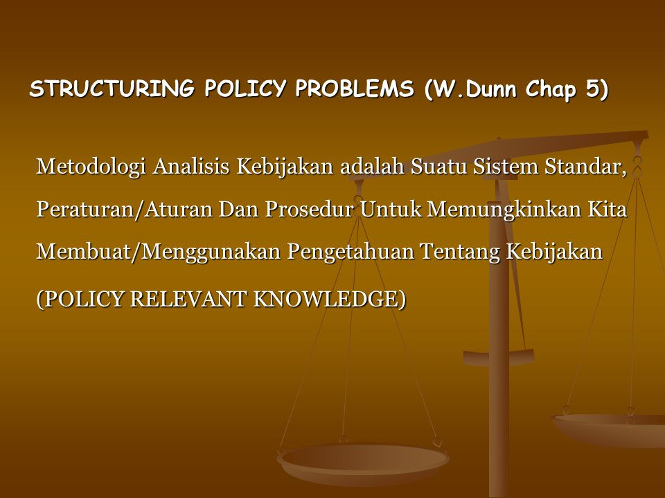 STRUCTURING POLICY PROBLEMS (W.Dunn Chap 5)