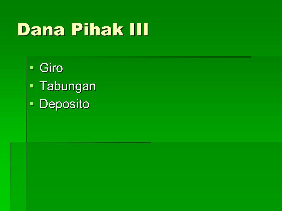 Dana Pihak III Giro Tabungan Deposito