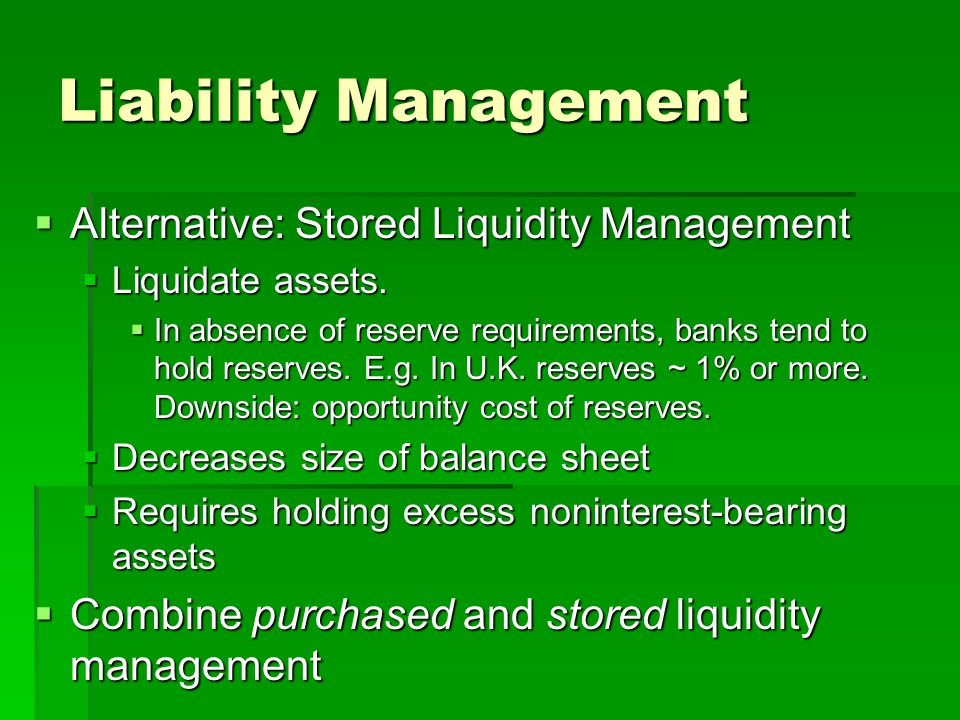 Liability Management Alternative: Stored Liquidity Management