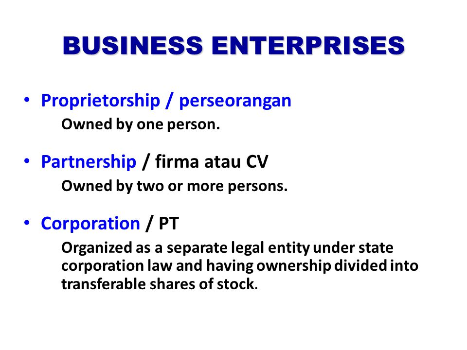 BUSINESS ENTERPRISES Proprietorship / perseorangan