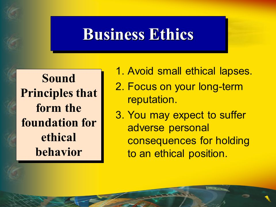 Sound Principles that form the foundation for ethical behavior
