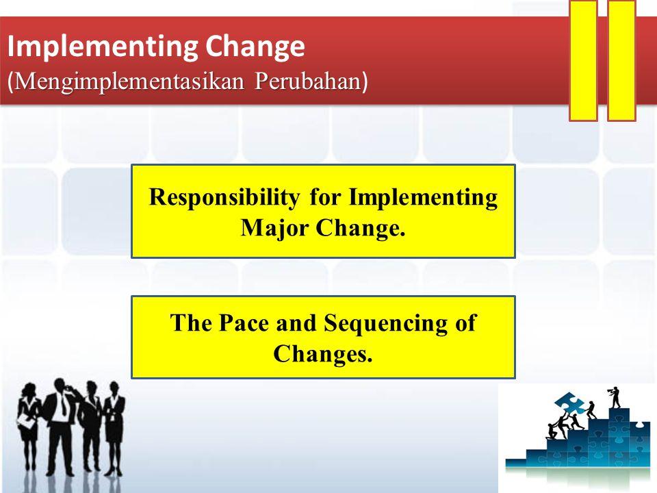 Implementing Change (Mengimplementasikan Perubahan)