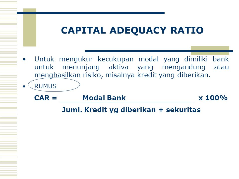 CAPITAL ADEQUACY RATIO