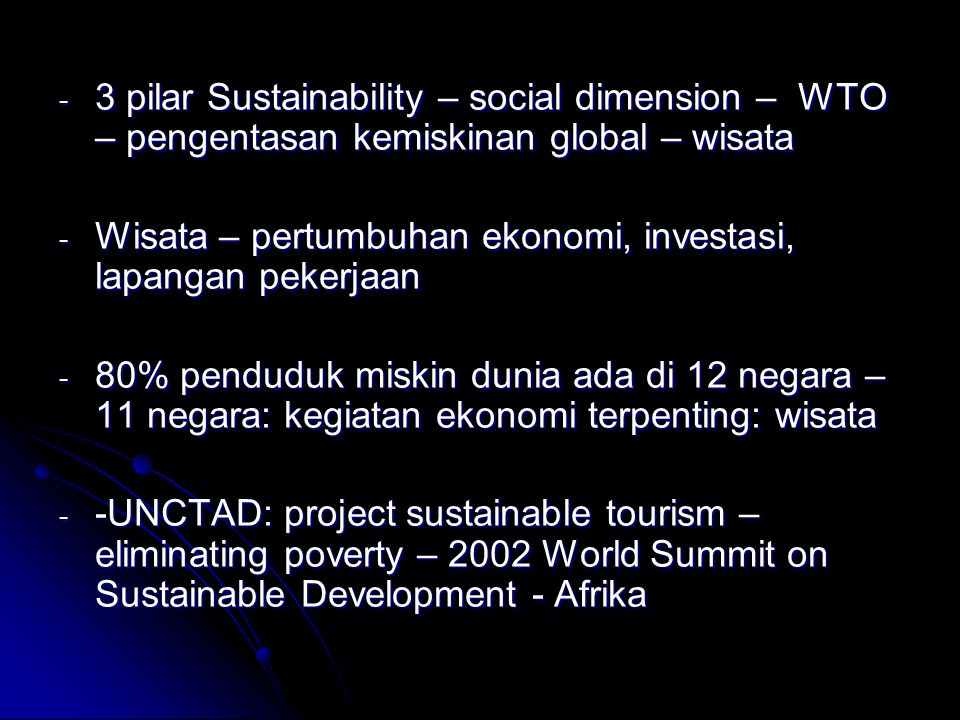 3 pilar Sustainability – social dimension – WTO – pengentasan kemiskinan global – wisata