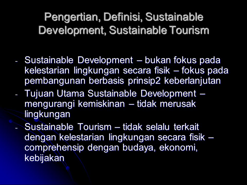 Pengertian, Definisi, Sustainable Development, Sustainable Tourism