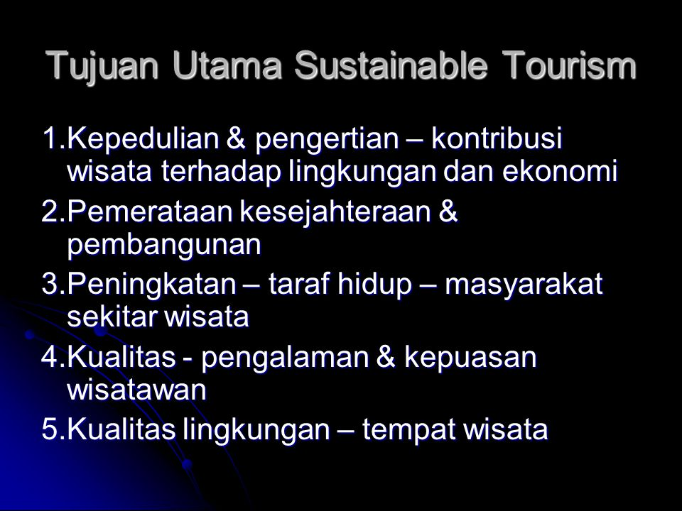 Tujuan Utama Sustainable Tourism
