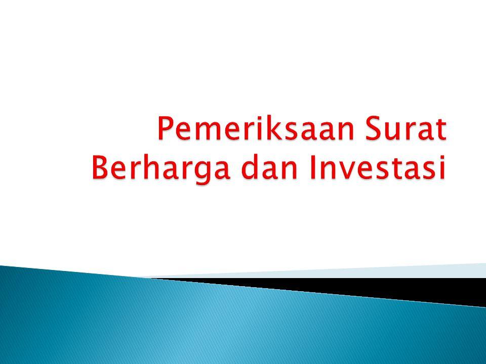 Pemeriksaan Surat Berharga dan Investasi