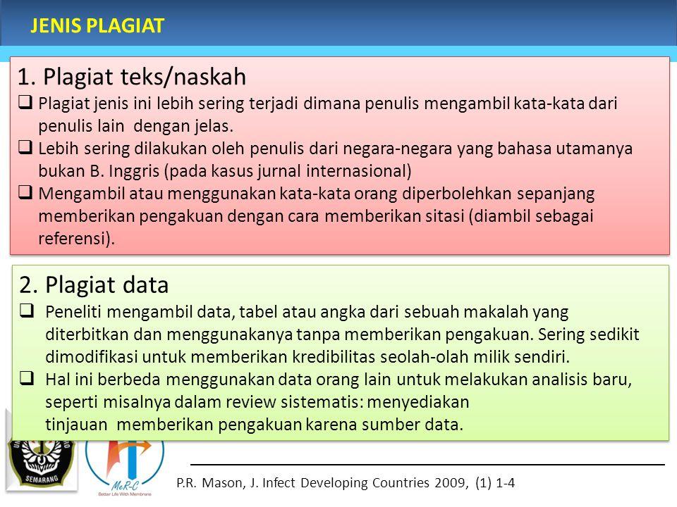 1. Plagiat teks/naskah 2. Plagiat data JENIS PLAGIAT