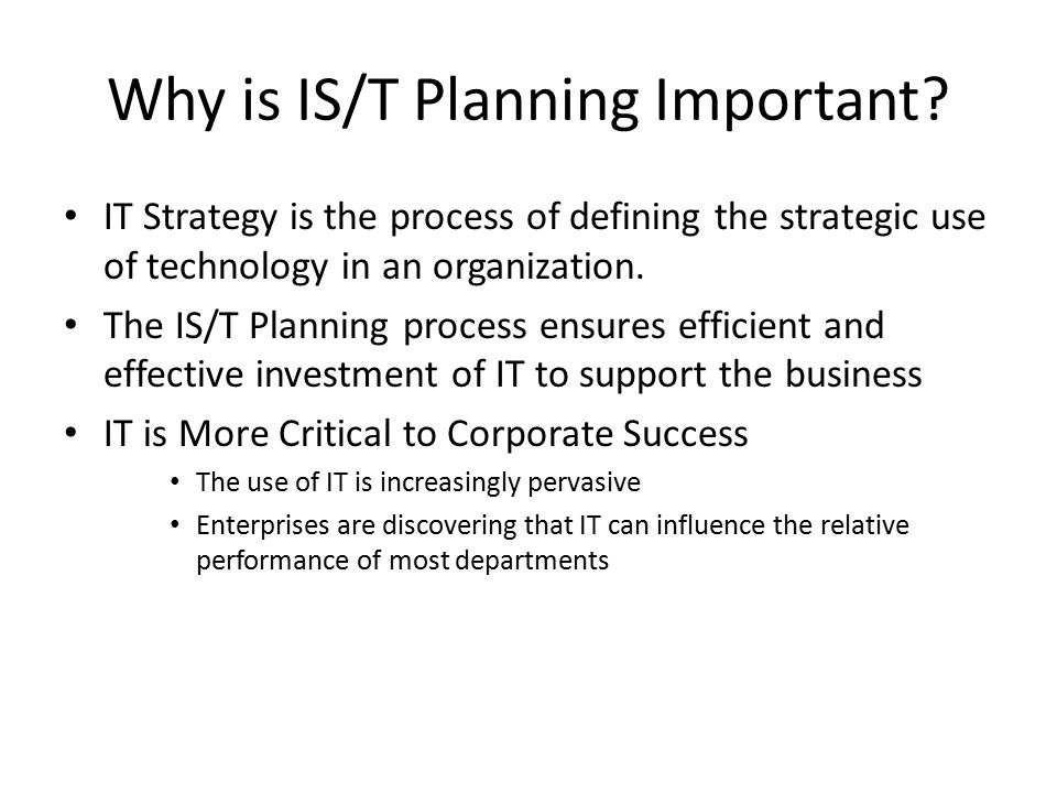 Why is IS/T Planning Important
