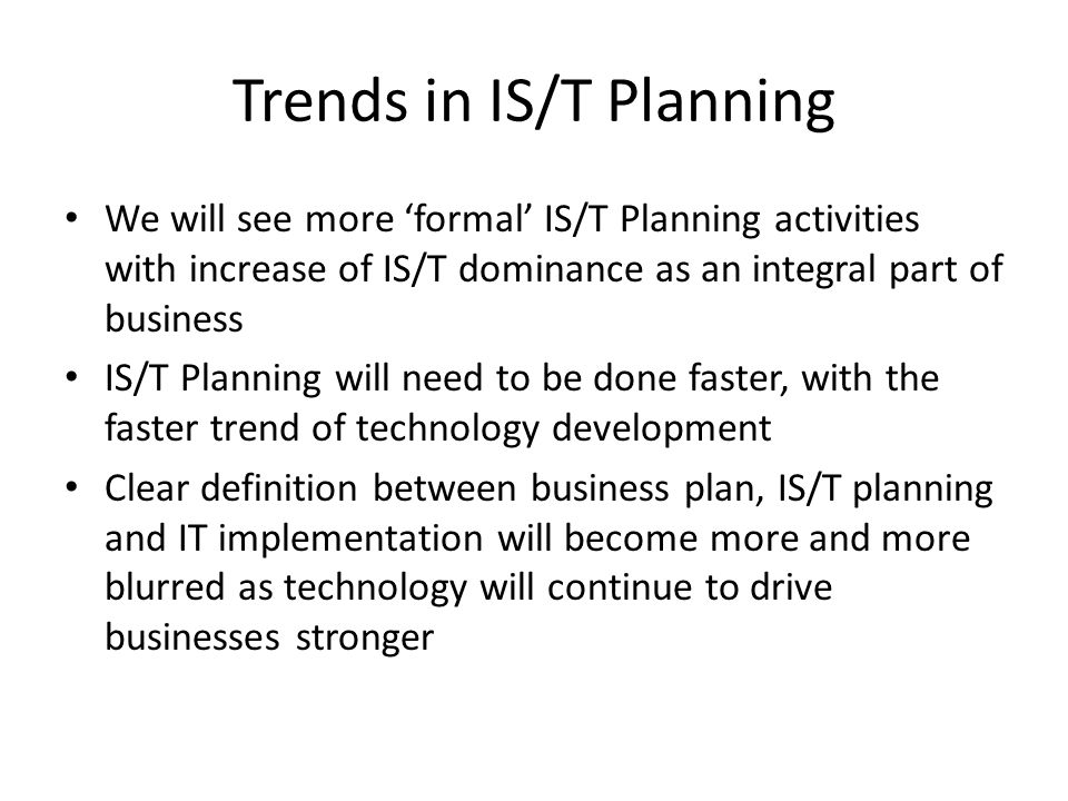 Trends in IS/T Planning