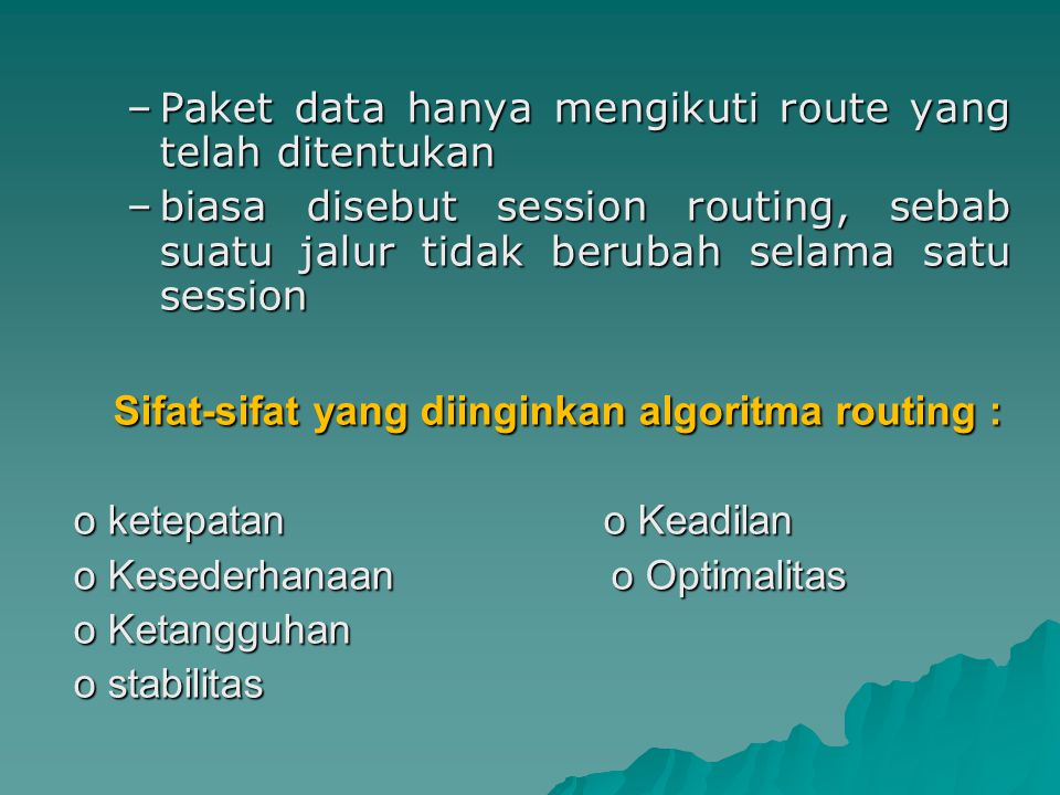 Sifat-sifat yang diinginkan algoritma routing :
