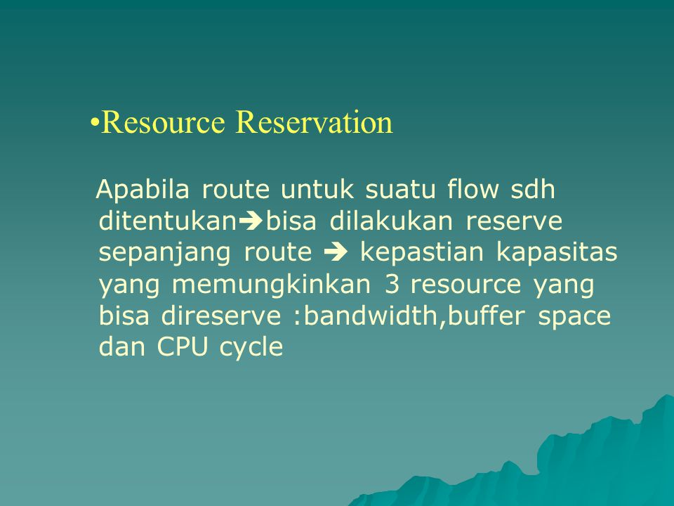 Resource Reservation Apabila route untuk suatu flow sdh
