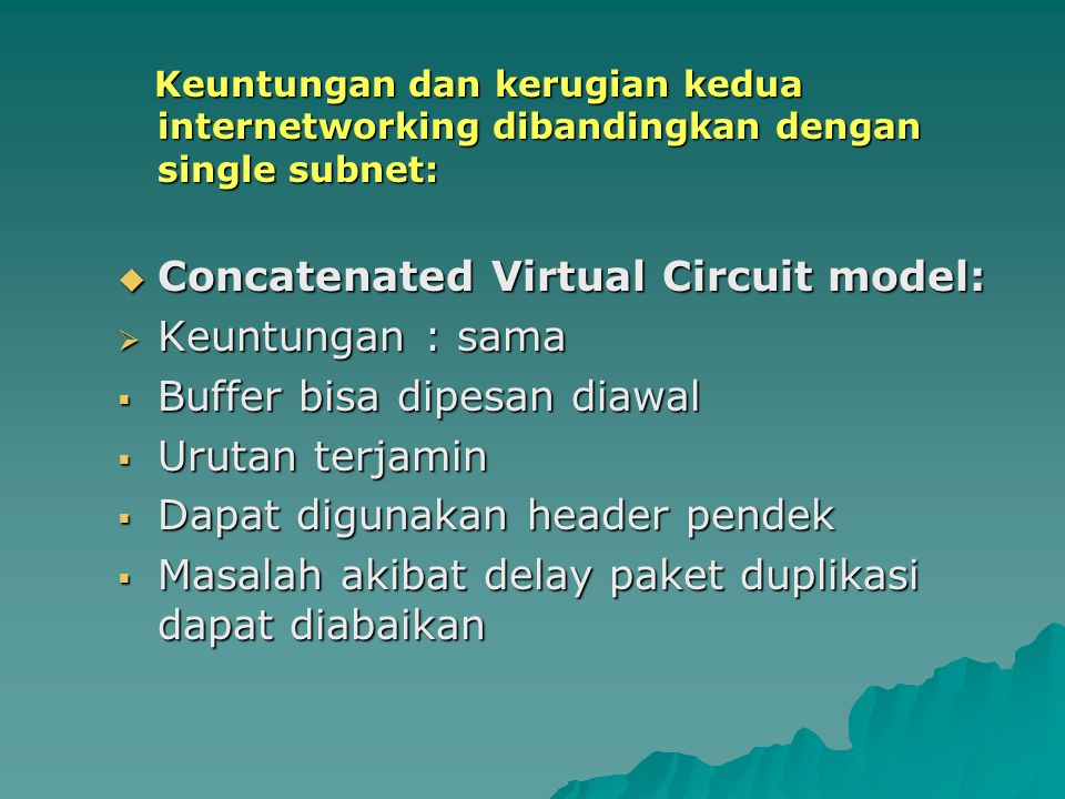 Concatenated Virtual Circuit model: Keuntungan : sama