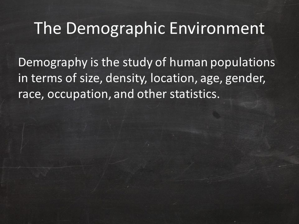The Demographic Environment
