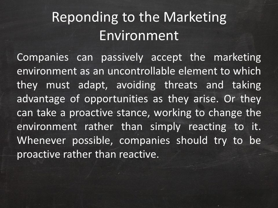 Reponding to the Marketing Environment
