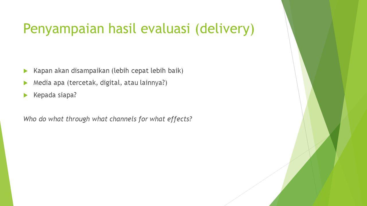 Penyampaian hasil evaluasi (delivery)