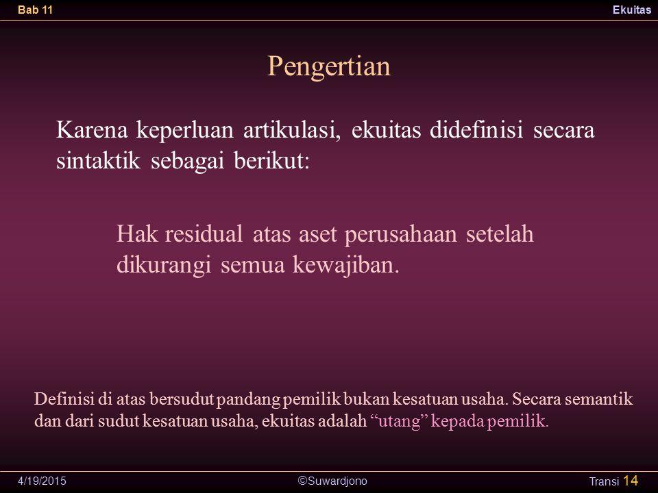 Pengertian Karena keperluan artikulasi, ekuitas didefinisi secara sintaktik sebagai berikut: