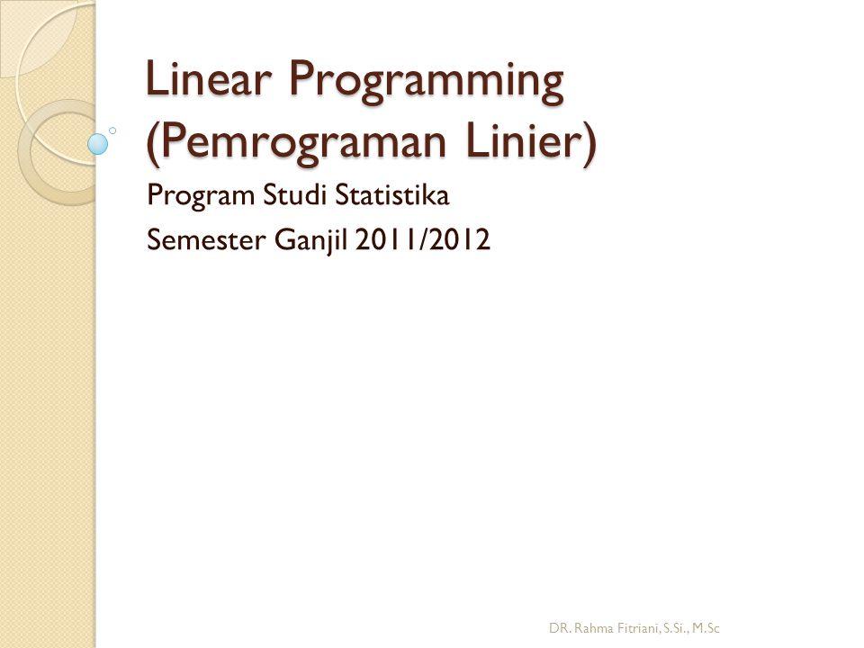 Linear Programming (Pemrograman Linier)