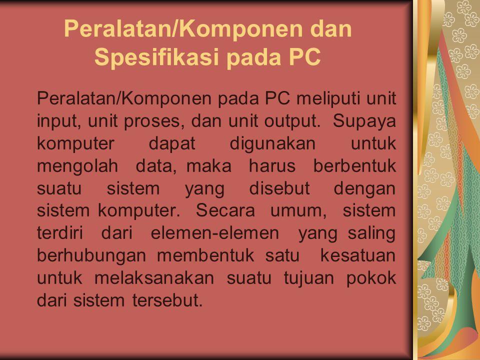Peralatan/Komponen dan Spesifikasi pada PC