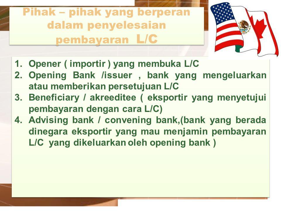 Pihak – pihak yang berperan dalam penyelesaian pembayaran L/C