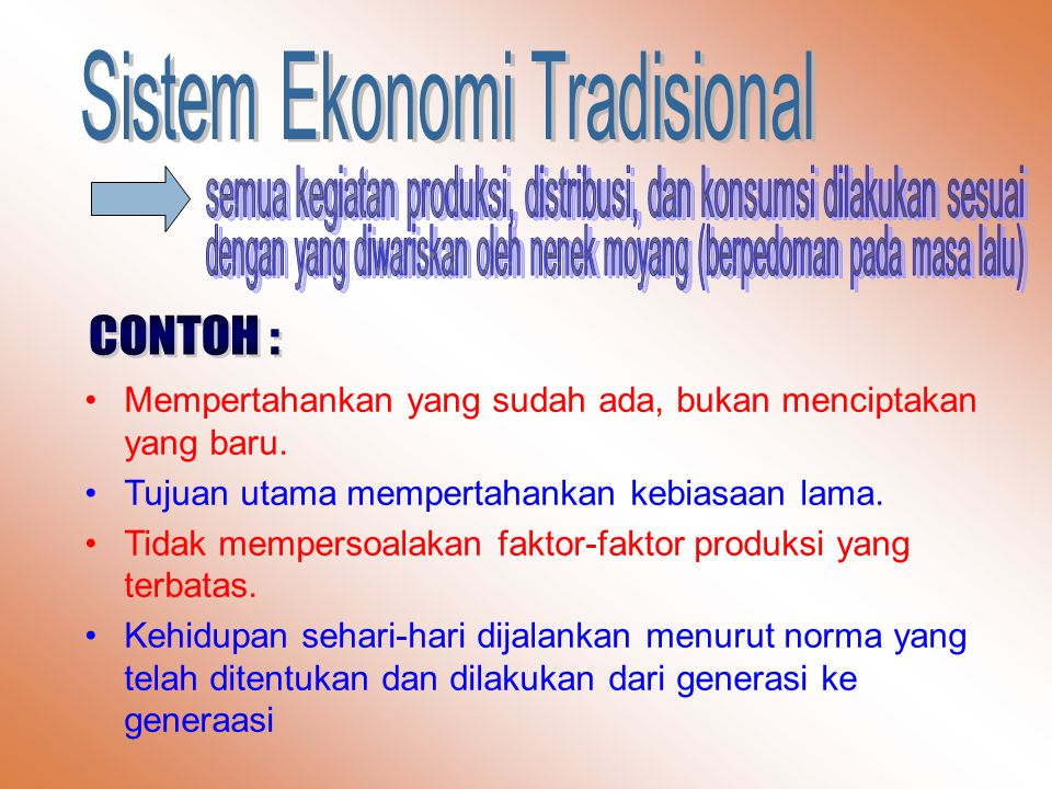 CONTOH : Sistem Ekonomi Tradisional