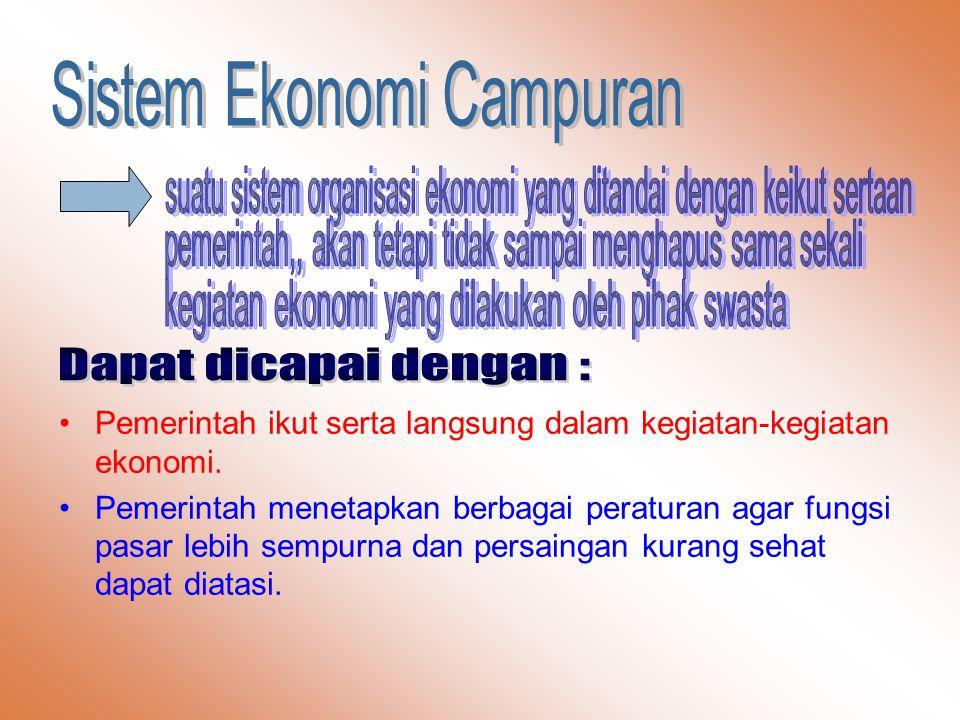 Dapat dicapai dengan : Sistem Ekonomi Campuran