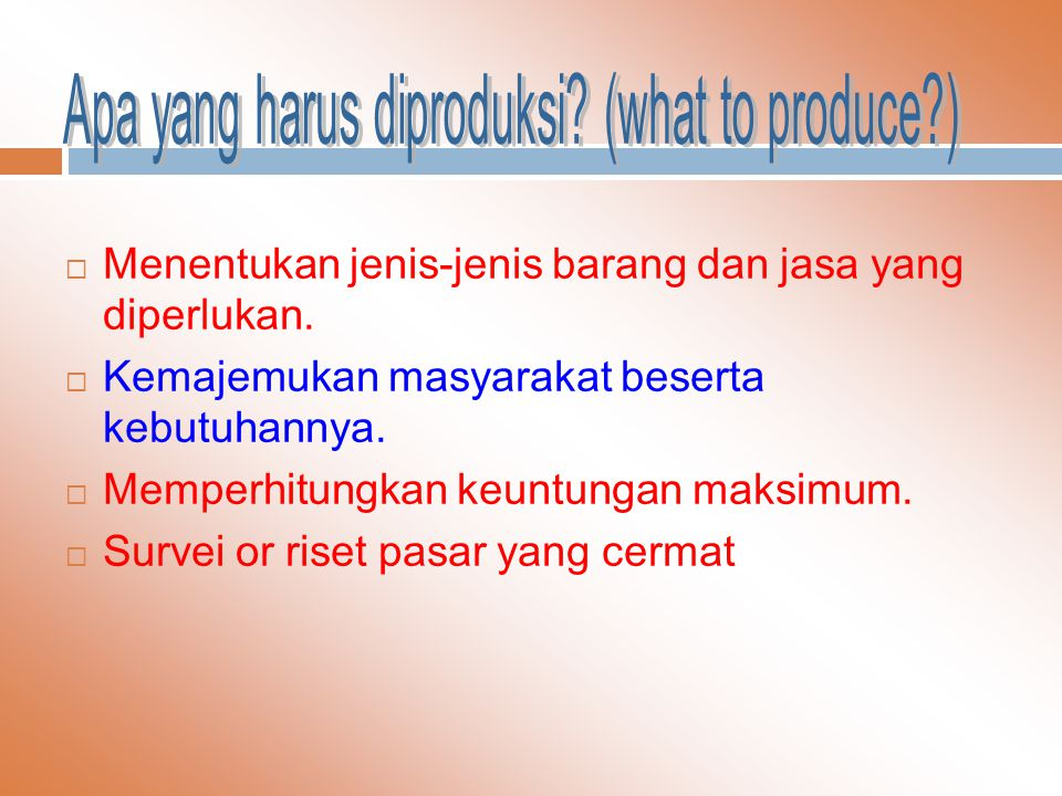 Apa yang harus diproduksi (what to produce )